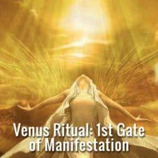 Venus Ritual at the 1st Gate of Manifestation
