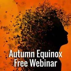 Autumn Equinox 2016 Free Webinar