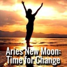 Aries New Moon Time for Change!