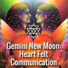 New Moon in Gemini – Heart Felt Communication
