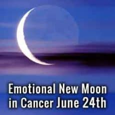 Emotional New Moon in Cancer June 24th