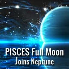 Pisces Full Moon joins Neptune