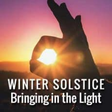 Winter Solstice 2017 Ritual: Bringing in the Light